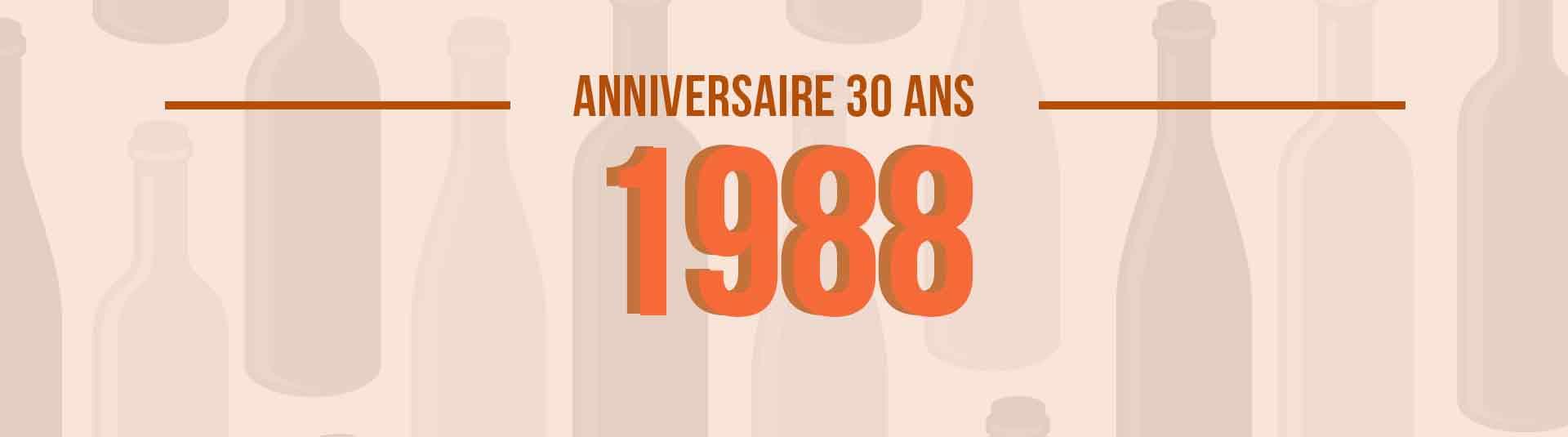 Vins de 1988 : cadeau d'anniversaire 30 ans