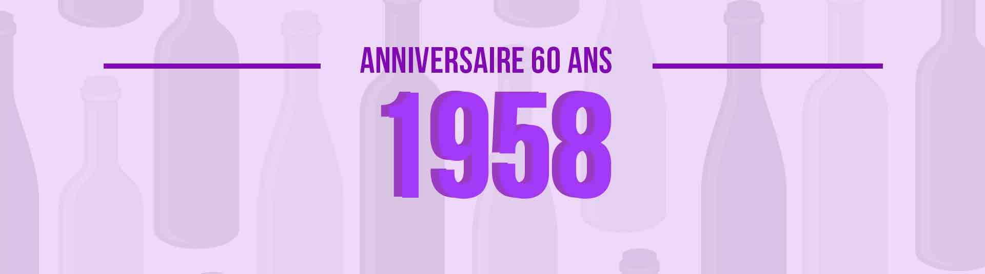 Vins de 1958 : cadeau d'anniversaire 60 ans