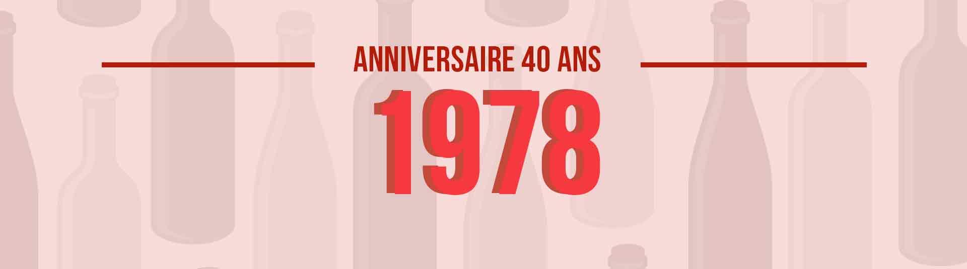 Vins de 1978 : cadeau d'anniversaire 40 ans