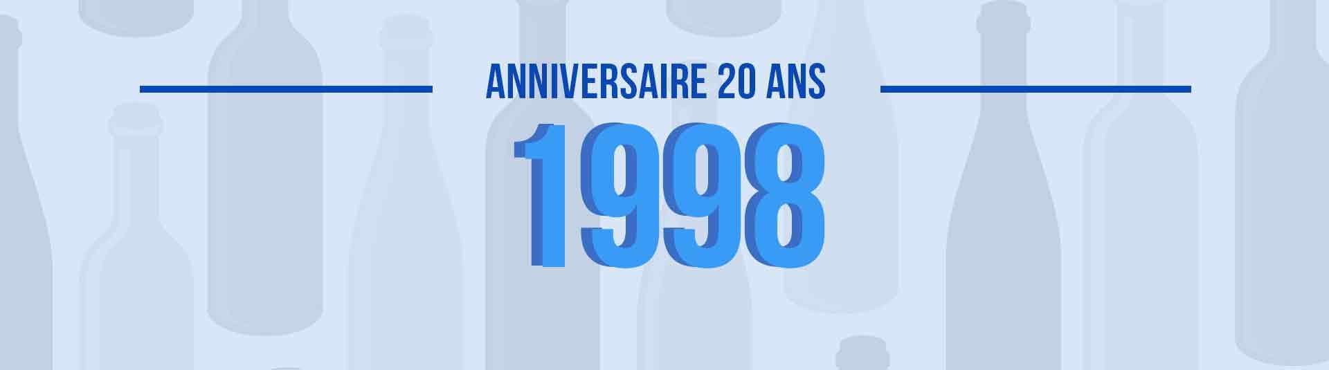Vins de 1998 : cadeau d'anniversaire 20 ans