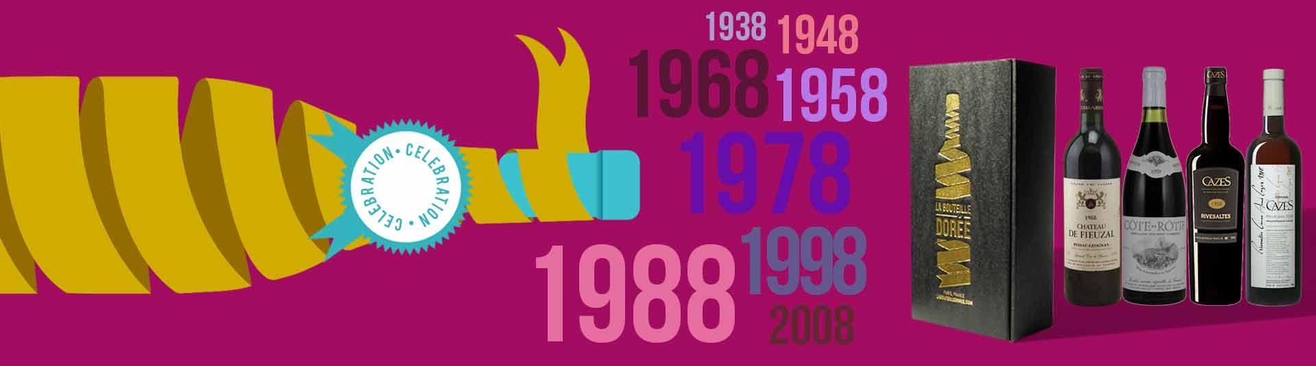 Vins de millésimes en 8 : 1928, 1938, 1948, 1958, 1968, 1978, 1988, 1998, 2008